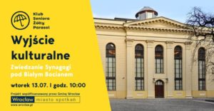obraz po lewej stronie żółte tło czarny napis wyjście kulturalne po prawej zabytkowy gmach synagogi pod białym bocianem