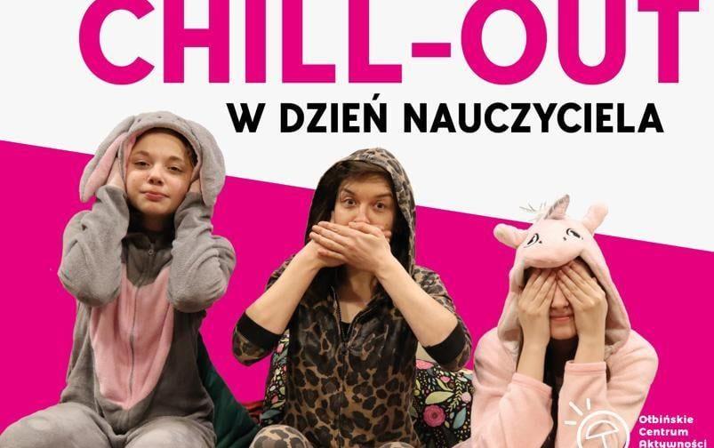 obrazek biało-różowe tło różowy napis chill out ma dole po prawej stronie logo ołbińskiego centrum aktywności lokalnej w środku trzy młode osoby